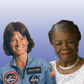 Dr. Sally Ride and Maya Angelou, first honorees in the American Women Quarters Program